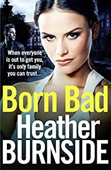 Born Bad: Gritty first book in the new Manchester crime trilogy by [Burnside, Heather]