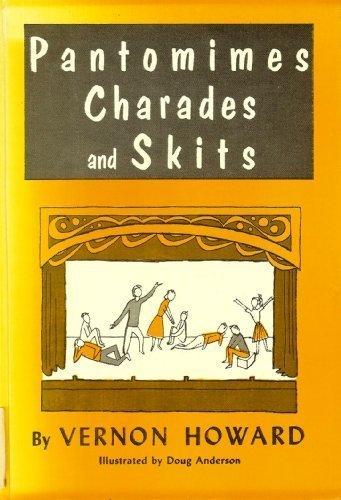Pantomimes, Charades and Skits by Vernon Linwood Howard (1974-12-01)
