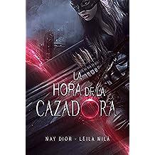 La Hora de la Cazadora (Saga Hunters nº 1)