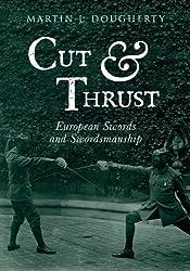 Cut And Thrust: European Swords and Swordsmanship