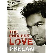 Phelan: The endless love