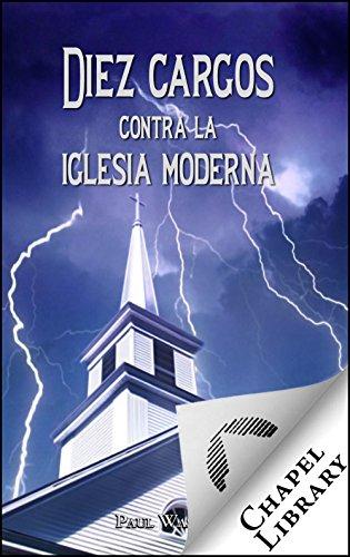 Diez cargos contra la iglesia moderna por Paul Washer