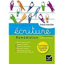 Les cahiers d'écriture nº4 éd. 2014 - Remédiation, aide personnalisée