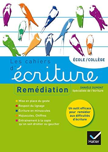 Les cahiers d'écriture nº4 éd. 2014 - Remédiation, aide personnalisée par Danièle Dumont