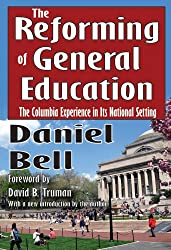 The  Reforming of General Education: The Columbia Experience in Its National Setting