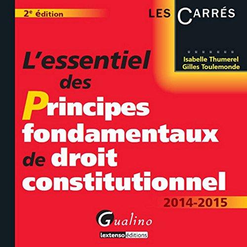 L'essentiel des principes fondamentaux de droit constitutionnel 2014-2015 par Isabelle Thumerel, Gilles Toulemonde