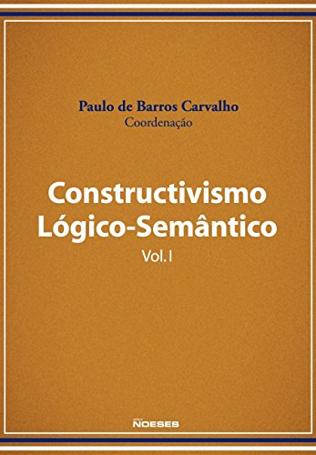 Constructivismo Lógico-Semântico - Volume 1