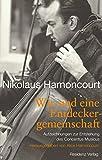 Wir sind eine Entdeckergemeinschaft: Aufzeichnungen zur Entstehung des Concentus Musicus (German Edition)