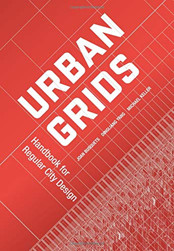 Urban Grids : Handbook For Regular City Design par Joan Busquets, Dingliang Yang