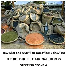 How Diet and Nutrition can affect Behaviour (Step by step guide to managing problem behaviour in children Book 5) (English Edition)