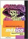 Historia del Humor Gráfico en México par Alejandro Pérez Basurto