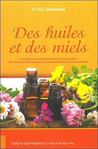 Des huiles et des miels par Marc Normand