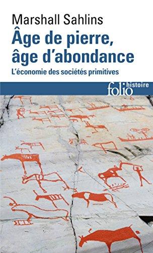 Âge de pierre, âge d'abondance: L'économie des sociétés primitives par Marshall Sahlins