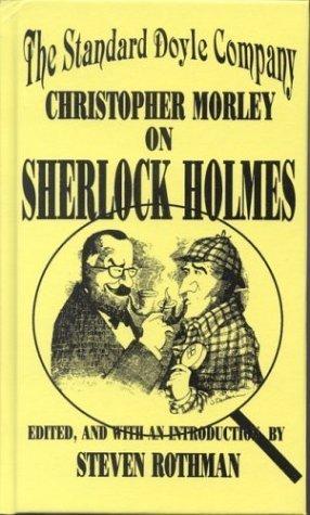 The Standard Doyle Company: Christopher Morley on Sherlock Holmes (Fordham University Press) by Steven Rothman (1990-12-31)