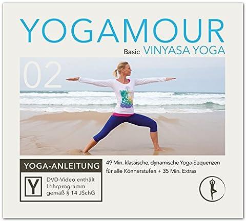 Basic Vinyasa Yoga: Klassische Übungen für einen beweglichen Körper inkl.