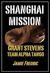 Shanghai Mission (Navy SEAL Grant Stevens Book 6)