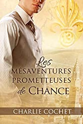 Les mésaventures prometteuses de Chance (Les mésaventures prometteuses de l'amour t. 1)