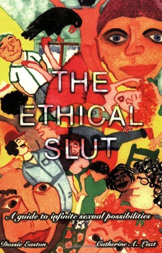 The Ethical Slut: Guide to Infinite Sexual Possibilities by Dossie Easton (1997-12-08)
