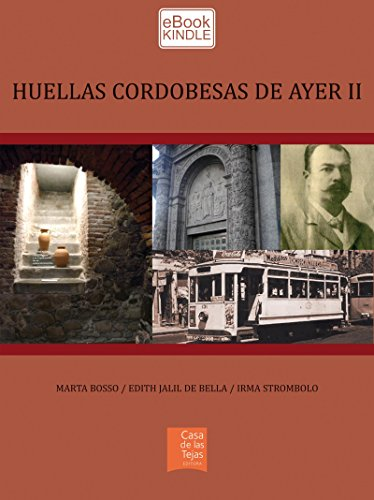 HUELLAS CORDOBESAS DE AYER II por Marta Bosso