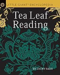 Little Giant? Encyclopedia: Tea Leaf Reading (Little Giant Encyclopedias) by Jacky Sach (2008-07-01)