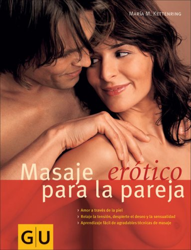 Masaje Erotico para la pareja/Erotic Massage For Couples por Maria M. Kettenring