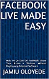 Best Live Webcams - FACEBOOK LIVE MADE EASY: How To Go Live Review