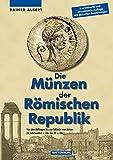 Die Münzen der Römischen Republik: Von den Anfängen bis zur Schlacht von Actium bei Amazon kaufen