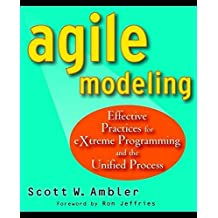 Agile Modeling: Effective Practices for eXtreme Programming and the Unified Process by Scott Ambler (2002-04-04)