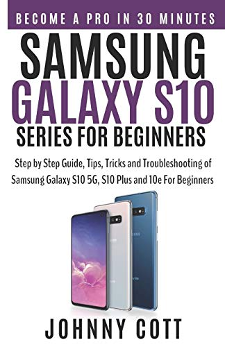 Samsung Galaxy s10 Series for Beginners: Step by Step Guide, Tips, Tricks and Troubleshooting of Samsung Galaxy s10, s10 plus and 10e for Beginners Serie Hdmi Digital Audio