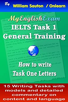 IELTS Task 1 General: How to Write Task One Letters (English Edition) par [Sauton, William]