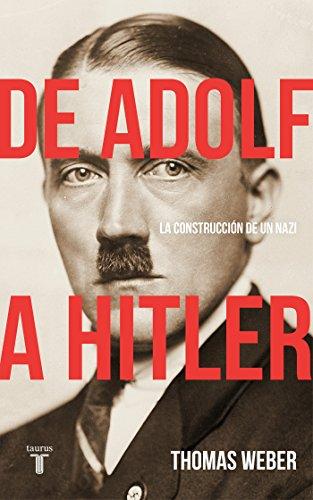 De Adolf a Hitler: La construcción de un nazi (Historia)
