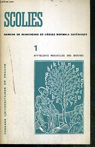 CAHIERS DE RECHERCHES DE L'ECOLE NORMALE SUPERIEURE - SCOLIES - 1. APPROUCHES NOUVELLES DES OEUVRES