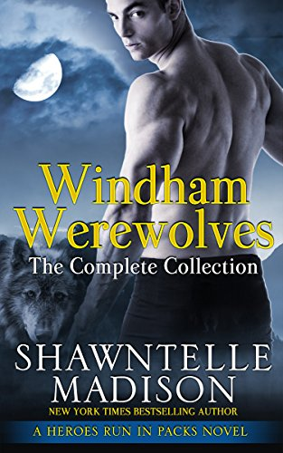 Windham Werewolves: The Complete Collection (Heroes Run in Packs Book 2) (English Edition) -