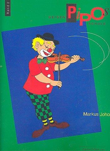 Pipos Geigenschule Band 2 : Eine Schule für kleine Kinder zwischen 6 und 8 Jahren von Markus Joho - mit Bleistift (Noten/sheet music)