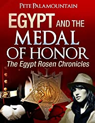 EGYPT AND THE MEDAL OF HONOR (The Egypt Rosen Chronicles Book 2)