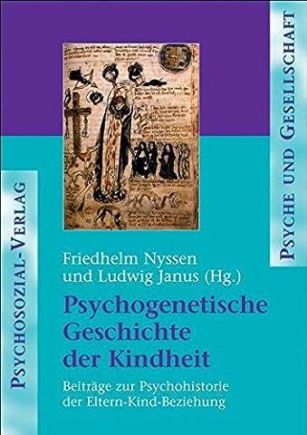 Psychogenetische Geschichte der Kindheit (Psyche und Gesellschaft)
