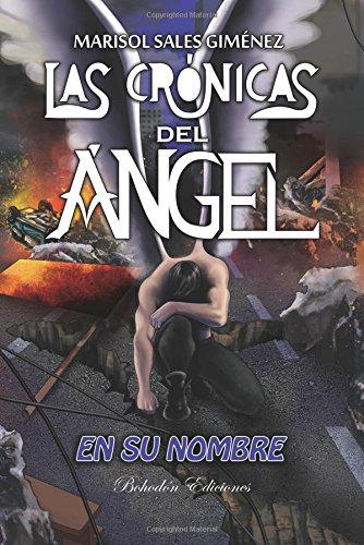Las crónicas del ángel. En su nombre (Arce) por Marisol Sales Giménez