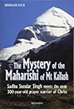 The Mystery of the Maharishi of Mt Kailash: Sadhu Sundar Singh meets the over 300-year-old prayer warrior of Christ