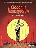 """Afficher """"Clodomir Mousqueton Roi de la Scène !"""""""