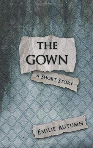 The Gown: A Short Story (with Study Guide) por Emilie Autumn