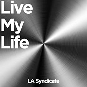 LA Syndicate-Live My Life