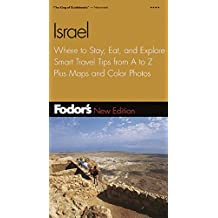 Fodor's Israel, 5th ed.: Where to Stay, Eat, and Explore, Smart Travel Tips from A to Z, Plus Maps and Co lor Photos (Travel Guide, Band 5)
