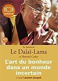 l art du bonheur dans un monde incertain livre audio 1 cd mp3 421 mo texte adapt z