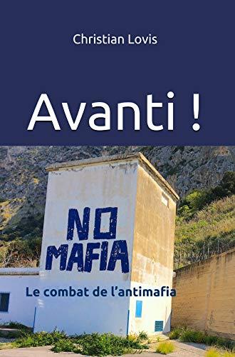 Avanti !: Le combat de lantimafia