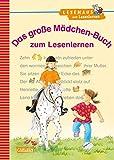 Das große Mädchen-Buch zum Lesenlernen: Einfache Geschichten zum Selberlesen – Lesen lernen, üben und vertiefen (LESEMAUS zum Lesenlernen Sammelbände)