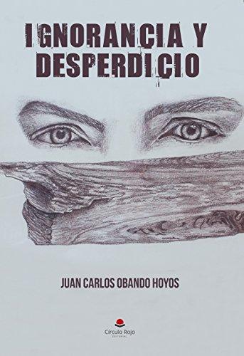IGNORANCIA Y DESPERDICIO: Dos realidades que hacen de los usuarios de servicios públicos, unos idiotas útiles por Juan Carlos Obando Hoyos