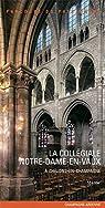 Notre Dame-en-Vaux : La collégiale de Châlons-en-Champagne par Villes