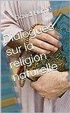 Dialogues sur la religion naturelle - Format Kindle - 1,97 €