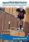 Lehrhilfen: Unterrichtsanregungen für die Alltagspraxis Sport / sportunterricht Sonderheft