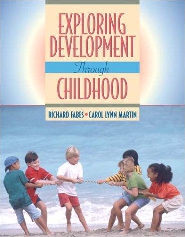 Exploring Development through Childhood by Richard Fabes (2001-03-14)